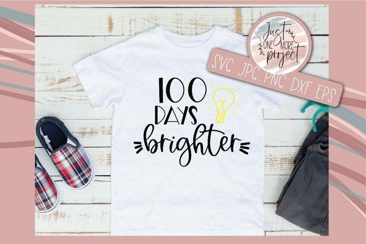 Download 100 Days Brighter Svg 100 Day Of School Svg 100th Day 1168123 Cut Files Design Bundles