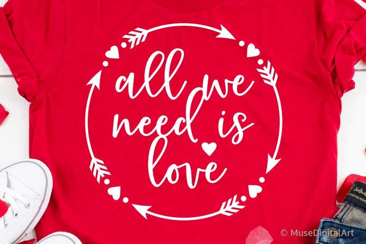 All We Need is Love Happy Valentines Day Svg, Kids Valentine