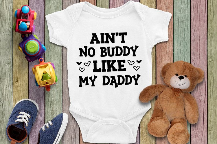 Aint no buddy Like my daddy - Svg for father, dad