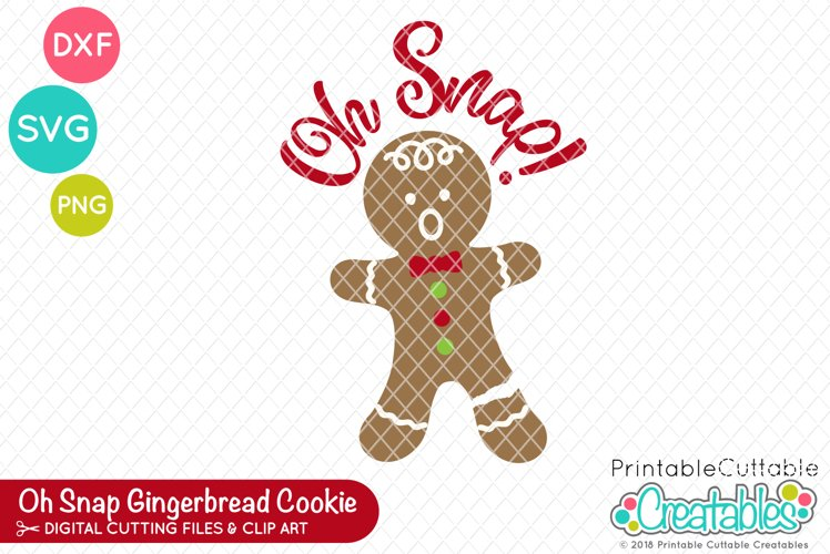 Oh Snap Gingerbread Cookie SVG example image 1