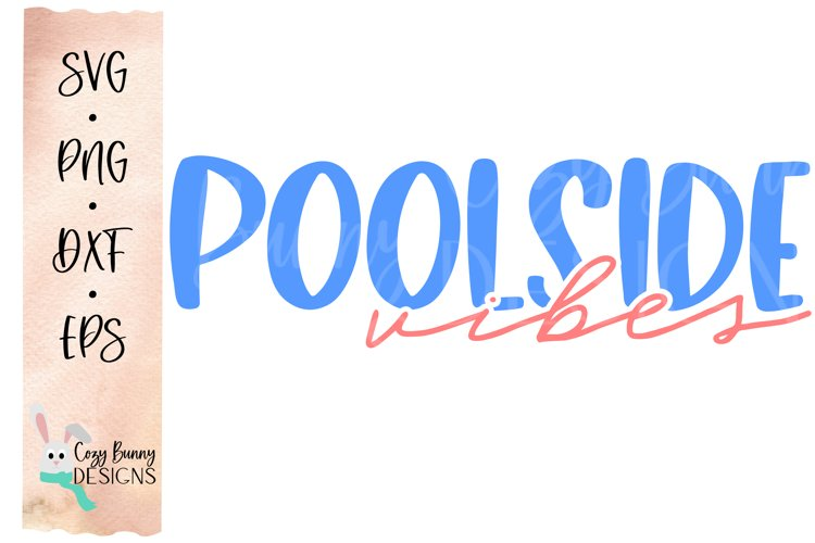 Poolside Vibes SVG - Beach, Bachelorette Party, Vacation SVG