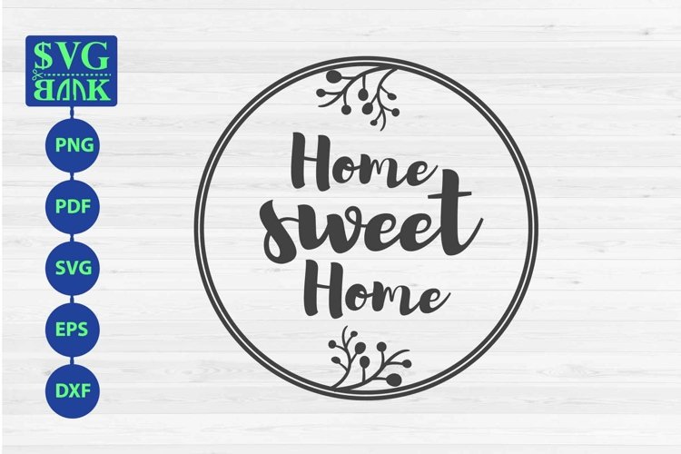 Home Sweet Home sign SVG in circle frame example image 1