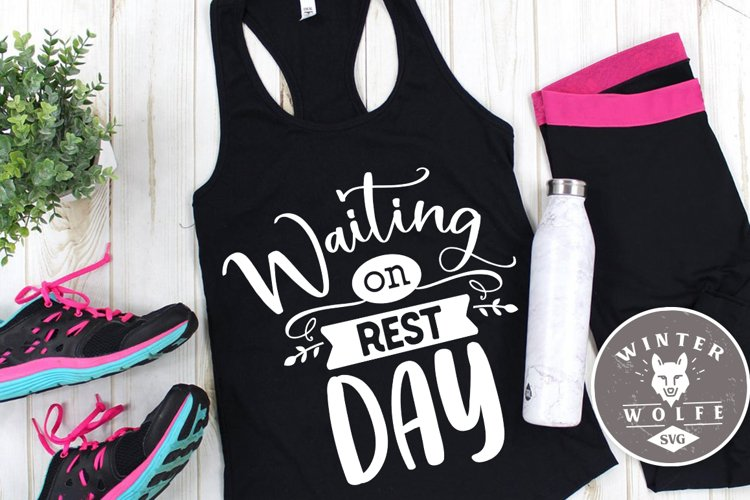 Waiting on rest day SVG EPS DXF PNG