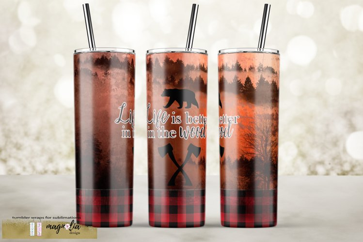 Forest tumbler sublimation design skinny 20oz life is better example image 1