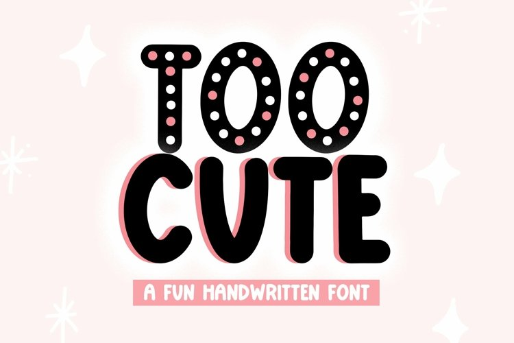 Web Font Too Cute- Fun and Chunky Handwritten Font example image 1