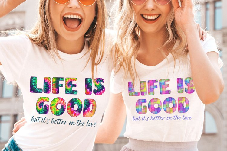 Life is Good - Rainbow tie dye - Positive PNG Sublimation