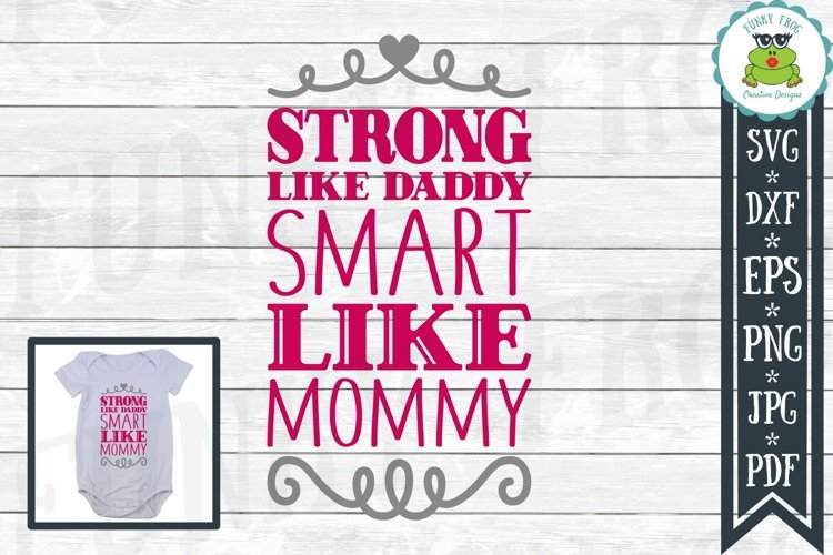 Strong Like Daddy Smart Like Mommy - SVG Baby Cut File