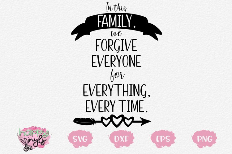 In This Family We Forgive - A Home Decor SVG