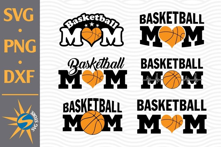 Basketball Mom SVG, PNG, DXF Digital Files Include
