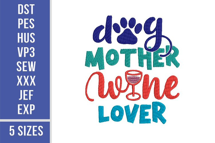 Dog Mother Wine Lover Embroidery design, 5 sizes example image 1
