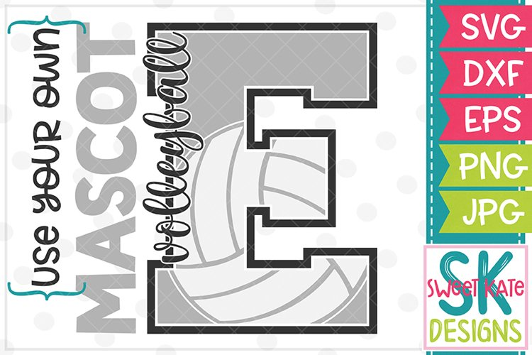 Your Own Mascot E Volleyball SVG DXF EPS PNG JPG example image 1