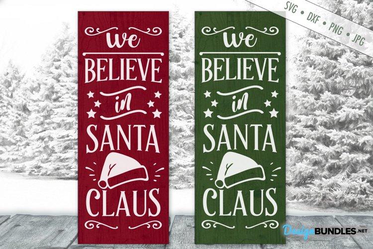 We Believe In Santa Claus SVG   Vertical Christmas SVG