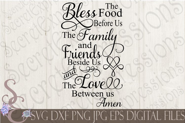 Bless The Food Before Us The Family and Friends Beside Us example image 1