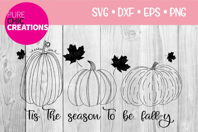 Tis The Season To Be Fall-y Fall Quote SVG SVG DXF PNG EPS example image 1