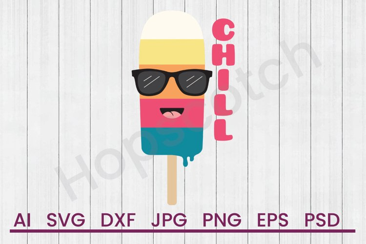 Popsicle SVG, Chill SVG, DXF File, Cuttatable File example image 1