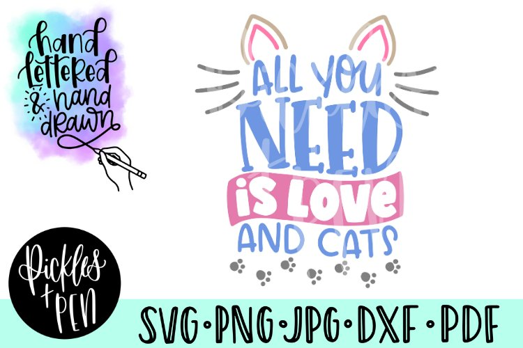 cat lovers svg - all you need is love and cats example image 1