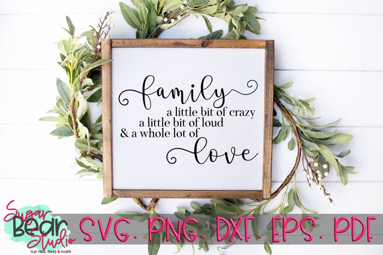 Family Crazy Loud Love - A Quote SVG