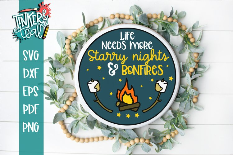 Life Needs More Starry Nights and Bonfires SVG example image 1