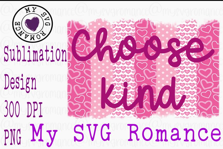 Kindness Matters PNG For Sublimation Heart Background