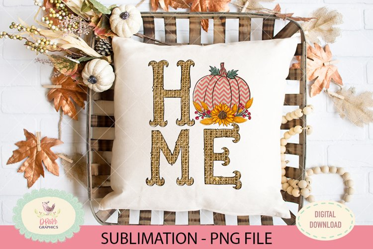 Home pumpkin sublimation PNG file, Fall sunflower png