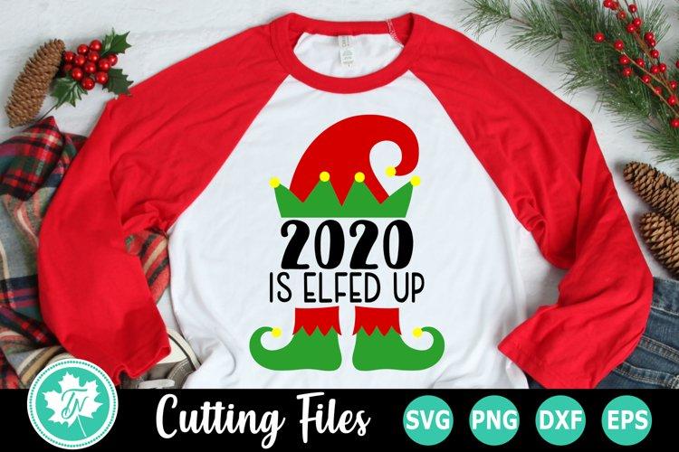 Elf SVG | 2020 SVG | 2020 is Elfed Up SVG