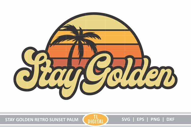 Stay Golden Sunset Palm - Retro Design - SVG|EPS|PNG|DXF example image 1