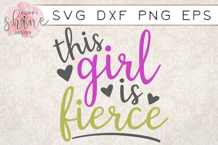 This Girl Is Fierce SVG PNG EPS DXF Cutting Files