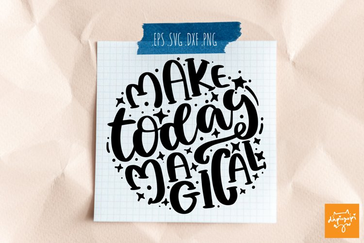Motivational Quotes Make Today Magical Round Lettering SVG example image 1