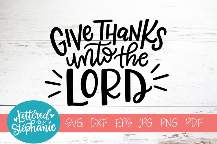 Handlettered SVG DXF, Give thanks unto the Lord example image 1