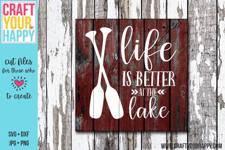 Life Is Better At The Lake 2- Lake/Summer SVG Cut File
