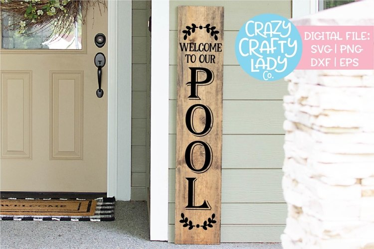 Welcome to Our Pool Porch Sign SVG DXF EPS PNG Cut File