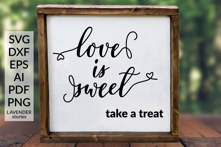 Love is sweet - Wedding sign SVG cut file example image 1