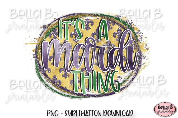 Mardi Gras Sublimation Design, It's A Mardi Thing example image 1