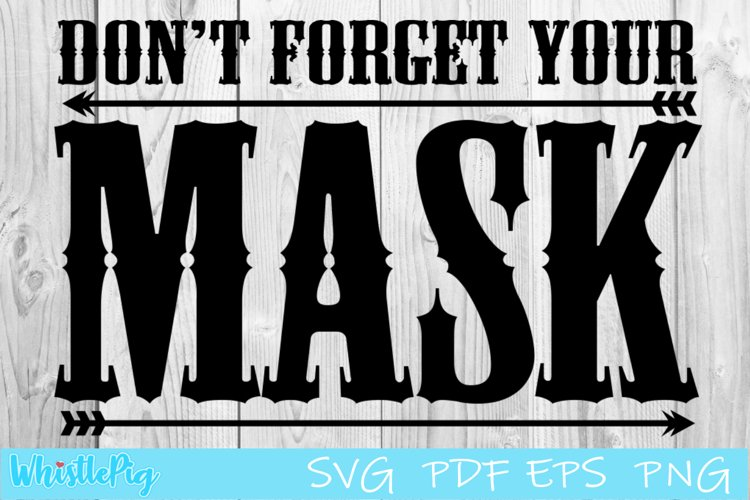 Don't Forget Your Mask SVG Face Mask SVG Face Mask Pattern example image 1
