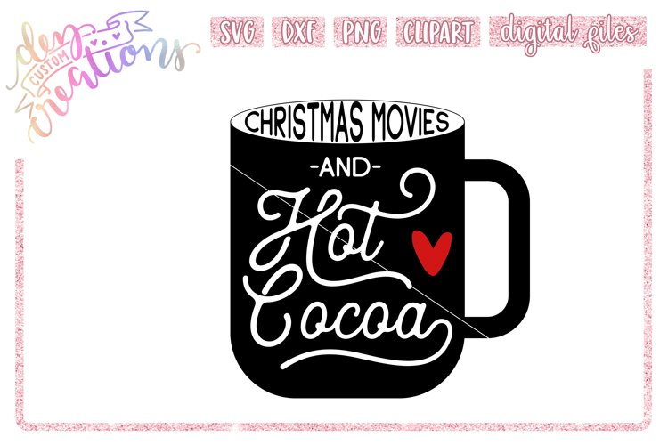 Christmas Movies & Hot Cocoa - Wine - SVG DXF PNG files