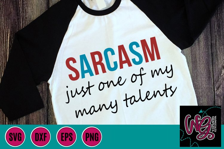 Sarcasm Just One of My Many Talents SVG, DXF, PNG, EPS