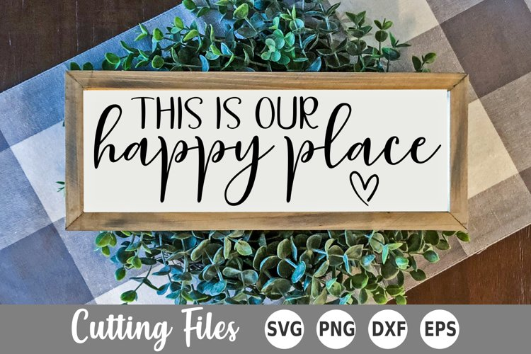 Home SVG   Sign SVG   This is our Happy Place example image 1
