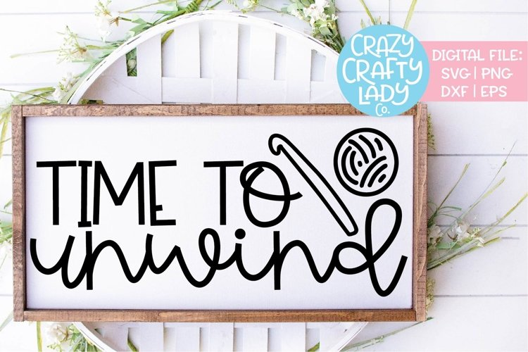 Time to Unwind Crochet Crafter SVG DXF EPS PNG Cut File example image 1