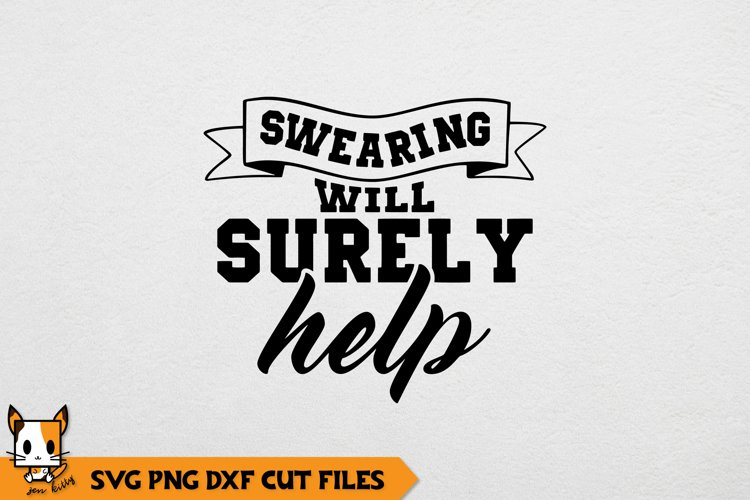 Sarcastic SVG | Swearing Will Surely Help