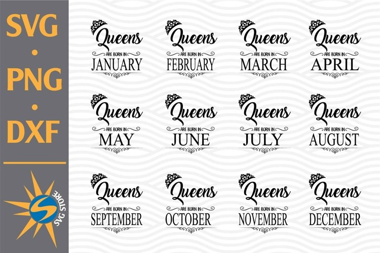 Queen Are Born SVG, PNG, DXF Digital Files Include example image 1
