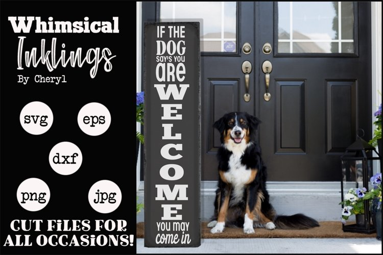 If The Dog Says-Vertical Welcome SVG example image 1