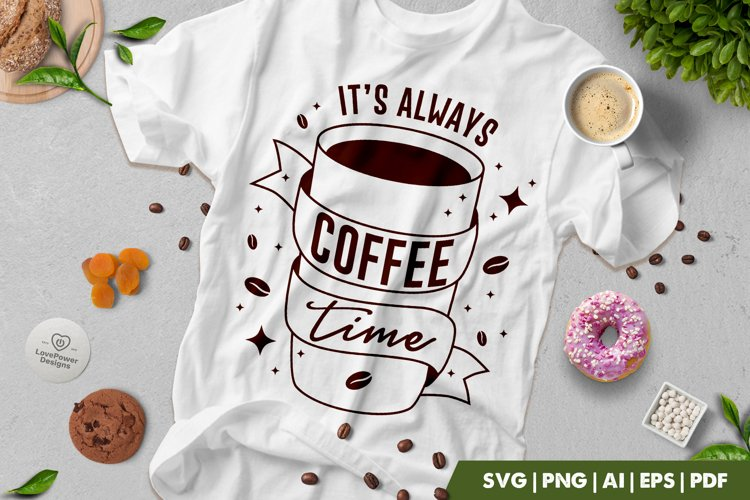 Coffee SVG | It's Always Coffee Time SVG | Coffee Quote SVG example image 1
