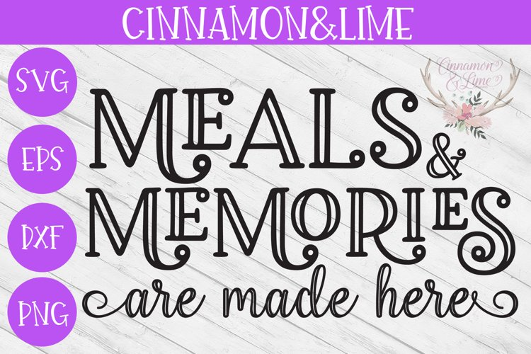 Meals and Memories are Made Here Wood Sign SVG example image 1