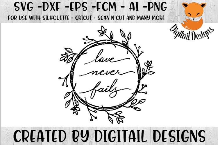 Love Never Fails SVG - png - eps - dxf - ai - fcm - Wedding SVG - Silhouette - Cricut - Scan N Cut  - Love Wreath