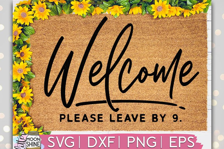 Welcome Please Leave By 9 Door Mat SVG DXF PNG EPS