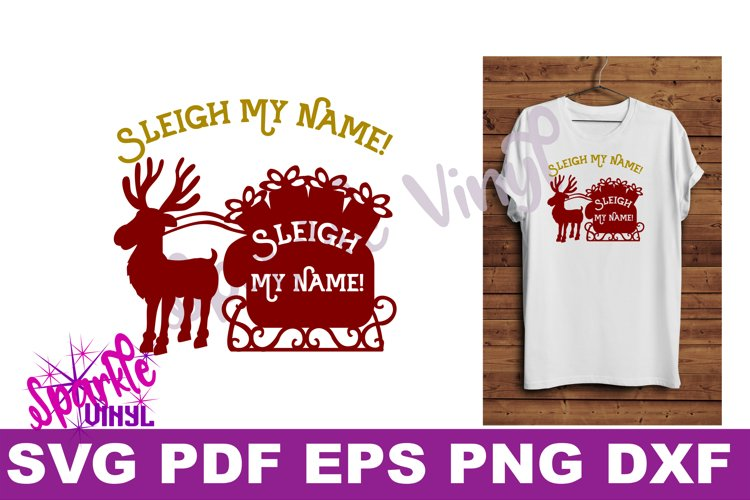 Svg Sleigh My Name funny Shirt Sign stencil Decal printable or svg cut file dxf eps png pdf for cricut or silhouette example image 1