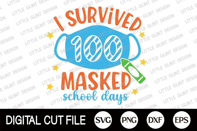 I Survived 100 Masked School, 100 Days Of School Svg, 2021 example image 1