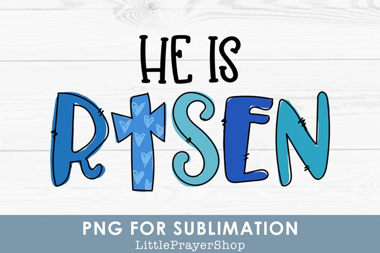 He Is Risen - PNG for Sublimation