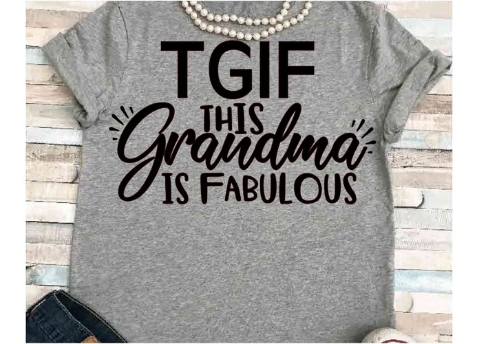 Grandma svg SVG DXF JPEG Silhouette Cameo Cricut This grandma is fabulous iron on grammy svg TGIF svg Grandma shirt Mimi svg