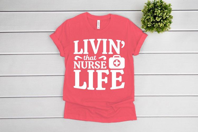 Nurse SVG, Livin That Nurse Life SVG files for Cricut example image 1